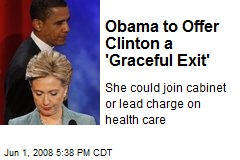 Obama to Offer Clinton a 'Graceful Exit'