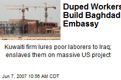 Duped Workers Build Baghdad Embassy