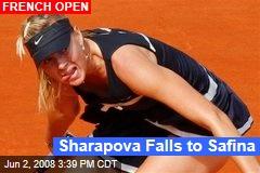 Sharapova Falls to Safina
