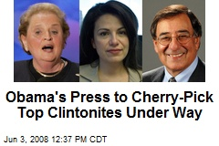 Obama's Press to Cherry-Pick Top Clintonites Under Way