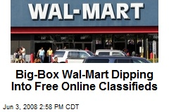 Big-Box Wal-Mart Dipping Into Free Online Classifieds