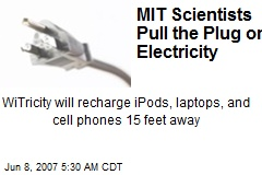 MIT Scientists Pull the Plug on Electricity