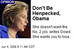Don't Be Henpecked, Obama