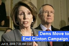 Dems Move to End Clinton Campaign