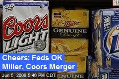 Cheers: Feds OK Miller, Coors Merger