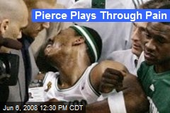 Pierce Plays Through Pain