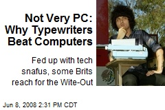 Not Very PC: Why Typewriters Beat Computers