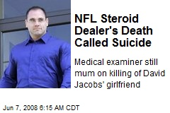 NFL Steroid Dealer's Death Called Suicide