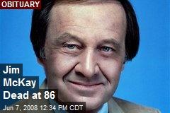 Jim McKay Dead at 86