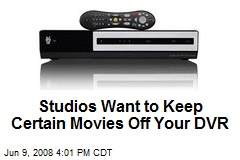 Studios Want to Keep Certain Movies Off Your DVR