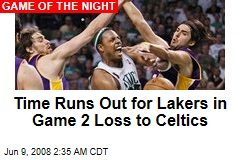 Time Runs Out for Lakers in Game 2 Loss to Celtics
