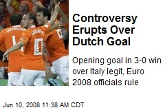 Controversy Erupts Over Dutch Goal