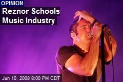 Reznor Schools Music Industry