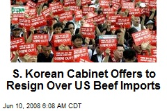 S. Korean Cabinet Offers to Resign Over US Beef Imports
