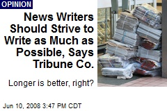 News Writers Should Strive to Write as Much as Possible, Says Tribune Co.