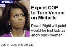 Expect GOP to Turn Venom on Michelle
