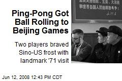 Ping-Pong Got Ball Rolling to Beijing Games