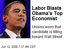 Labor Blasts Obama's Top Economist