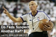 Do Feds Suspect Another Ref?