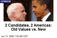 2 Candidates, 2 Americas: Old Values vs. New