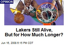 Lakers Still Alive, But for How Much Longer?