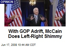 With GOP Adrift, McCain Does Left-Right Shimmy
