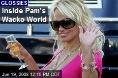 Inside Pam's Wacko World