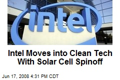 Intel Moves into Clean Tech With Solar Cell Spinoff