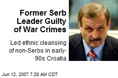 Former Serb Leader Guilty of War Crimes