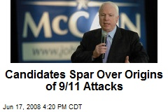 Candidates Spar Over Origins of 9/11 Attacks