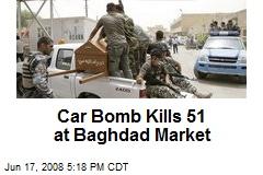 Car Bomb Kills 51 at Baghdad Market