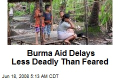Burma Aid Delays Less Deadly Than Feared