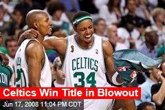 Celtics Win Title in Blowout