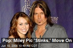 Pop: Miley Pic 'Stinks,' Move On