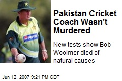 Pakistan Cricket Coach Wasn't Murdered