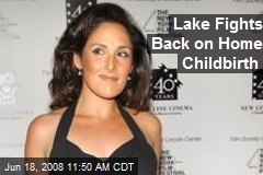 Lake Fights Back on Home Childbirth