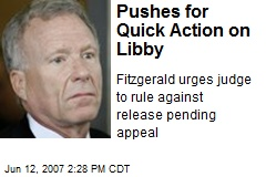 Prosecutor Pushes for Quick Action on Libby