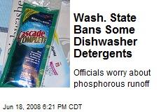 Wash. State Bans Some Dishwasher Detergents