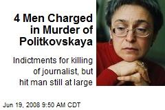 4 Men Charged in Murder of Politkovskaya