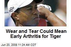 Wear and Tear Could Mean Early Arthritis for Tiger
