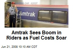 Amtrak Sees Boom in Riders as Fuel Costs Soar