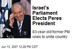 Israel's Parliament Elects Peres President