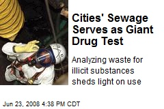 Cities' Sewage Serves as Giant Drug Test