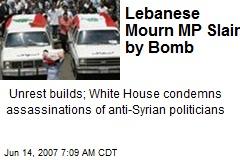 Lebanese Mourn MP Slain by Bomb