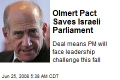 Olmert Pact Saves Israeli Parliament
