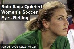 Solo Saga Quieted, Women's Soccer Eyes Beijing
