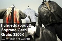 Fuhgeddaboutit! Soprano Garb Grabs $200K