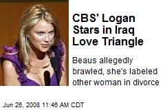 CBS' Logan Stars in Iraq Love Triangle