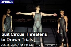 Suit Circus Threatens to Drown Trials