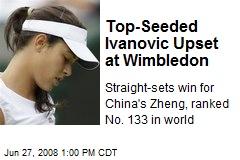 Top-Seeded Ivanovic Upset at Wimbledon